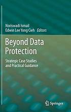 Beyond data protection : strategic case studies and practical guidance