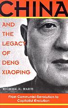 China and the legacy of Deng Xiaoping : from communist revolution to capitalist evolution