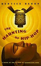 The haunting of hip hop : a novel