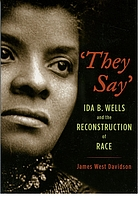 They say : Ida B. Wells and the reconstruction of race