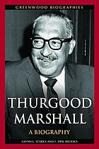 Thurgood Marshall : a biography