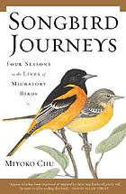 Songbird journeys : four seasons in the lives of migratory birds