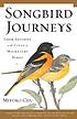 Songbird journeys : four seasons in the lives... by  Miyoko Coco Chu