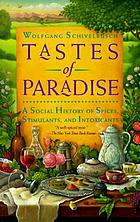 Tastes of paradise : a social history of spices, stimulants, and intoxicants