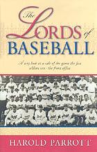 The lords of baseball : a wry look at a side of the game the fan seldom sees, the front office