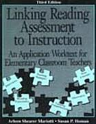 Linking reading assessment to instruction : an application worktext for elementary classroom teachers