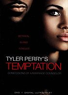 Tyler Perry's temptation : confessions of a marriage counselor
