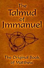 The Talmud of Jmmanuel : the clear translation in English and German