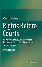 Rights before courts : a study of constitutional courts in postcommunist states of Central and Eastern Europe