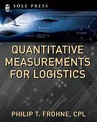 Quantitative measurements for logistics
