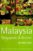 Malaysia, Singapore & Brunei : the rough guide