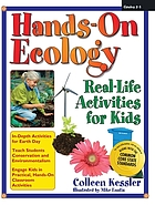 Hands-on ecology : real-life activities for kids