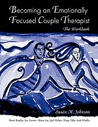 Becoming an emotionally focused couple therapist : the workbook