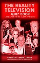 The reality television quiz book : 1,000 questions on reality TV shows