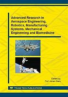 Advanced research in aerospace engineering, robotics, manufacturing systems, mechanical engineering and biomedicine
