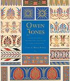 Owen Jones : design, ornament, architecture, and theory in an age in transition