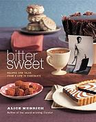 Bittersweet : recipes for today's better chocolates