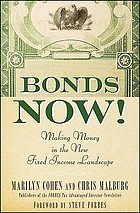 Bonds now! : making money in the new fixed income landscape