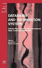Databases and information systems : selected papers from the Sixth International Baltic Conference DB & IS'2004