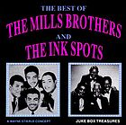 The best of the Mills Brothers and the Ink Spots.