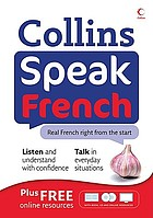 Speak French : real French right from the start