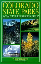 Colorado state parks : a complete recreation guide