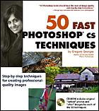 50 fast Photoshop cs techniques.