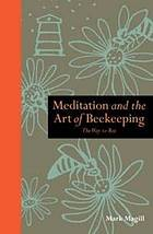 Meditation and the art of beekeeping : the way to bee