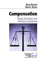 Compensation: Theory, Evidence, and Strategic Implications (Foundations for Organizational Science)
