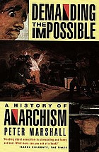Demanding the impossible : a history of anarchism