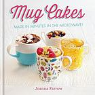 Mug cakes : made in minutes in the microwave!