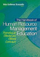 The handbook of human resource management education : promoting an effective and efficient curriculum