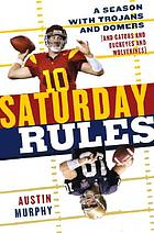 Saturday rules : a season with Trojans and Domers (and Gators and Buckeyes and Wolverines)