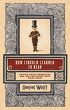 How Lincoln learned to read : twelve great Americans and the educations that made them