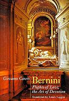 Bernini : flights of love, the art of devotion