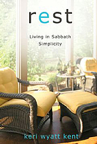 Rest : living in Sabbath simplicity