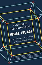 Inside the box : a proven system of creativity for breakthrough results