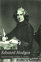 Edward Hodges, doctor in music of Sydney Sussex College, Cambridge; organist ... Bristol, England, 1819-1838; organist and director in Trinity Parish, New York, 1839-1859;