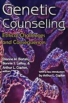 Genetic counseling : ethical challenges and consequences