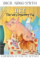 Ace, the very important pig