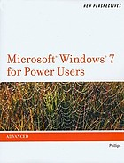 New perspectives on Microsoft Windows 7 for power users : advanced
