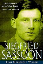 Siegfried Sassoon : the making of a war poet : a biography, 1886-1918