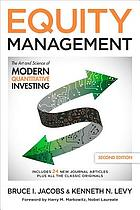 Equity management : the art and science of modern quantitative investing