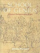 School of genius : a history of the Royal Academy of Arts