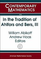 In the tradition of Ahlfors and Bers, III : the Ahlfors-Bers Colloquium, October 18-21, 2001, University of Connecticut at Storrs