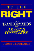 To the Right : the transformation of American conservatism