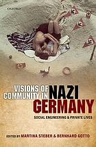 Visions of community in Nazi Germany : social engineering and private lives