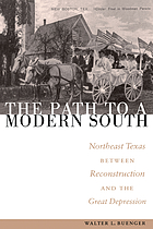 The path to a modern South : northeast Texas between Reconstruction and the Great Depression