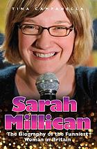 Sarah Millican : the biography of the funniest woman in Britain
