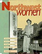 Northwest women : an annotated bibliography of sources on the history of Oregon and Washington women, 1787-1970
